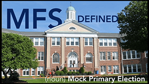 MFS Defined: Mock Primary Election