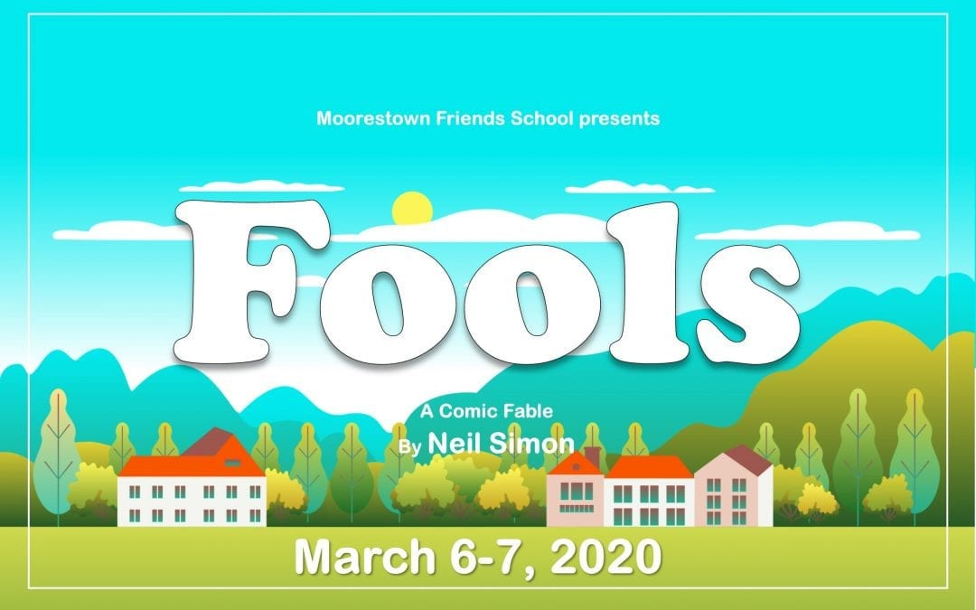 Tickets Now on Sale for Winter Play Fools by Neil Simon – March 6 & 7, 7 p.m.